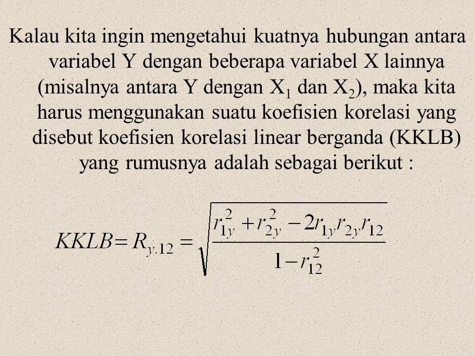 Kalau kita ingin mengetahui kuatnya hubungan antara variabel Y dengan beberapa variabel X lainnya (misalnya antara Y dengan X1 dan X2), maka kita harus menggunakan suatu koefisien korelasi yang disebut koefisien korelasi linear berganda (KKLB) yang rumusnya adalah sebagai berikut :