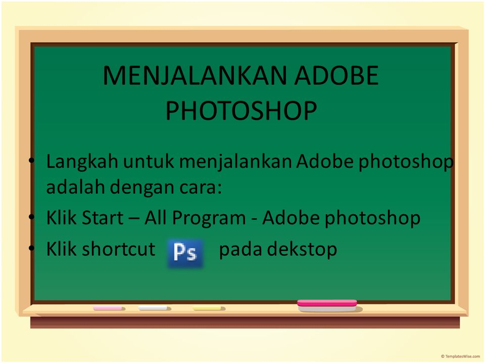 MENJALANKAN ADOBE PHOTOSHOP