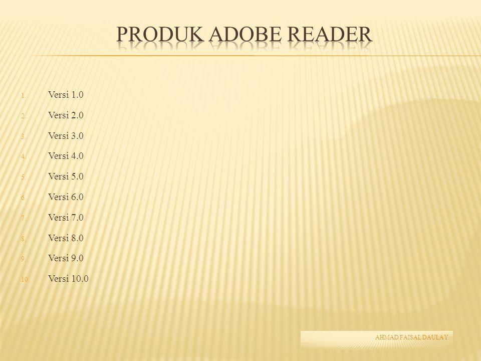 Produk Adobe Reader Versi 1.0 Versi 2.0 Versi 3.0 Versi 4.0 Versi 5.0