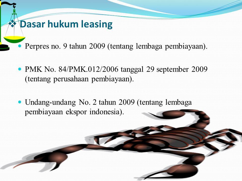 Dasar hukum leasing Perpres no. 9 tahun 2009 (tentang lembaga pembiayaan).