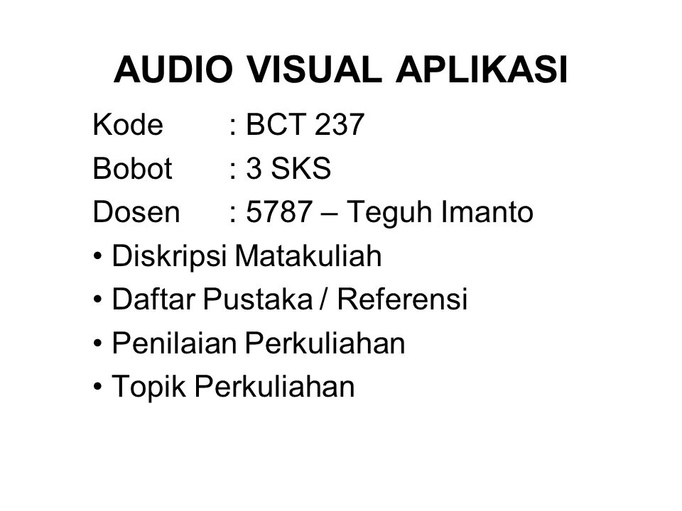 AUDIO VISUAL APLIKASI Kode : BCT 237 Bobot : 3 SKS