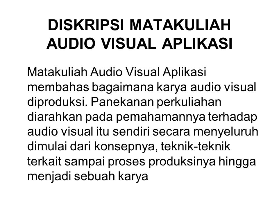 DISKRIPSI MATAKULIAH AUDIO VISUAL APLIKASI