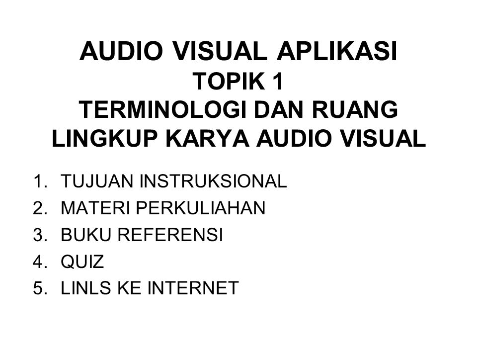 AUDIO VISUAL APLIKASI TOPIK 1 TERMINOLOGI DAN RUANG LINGKUP KARYA AUDIO VISUAL
