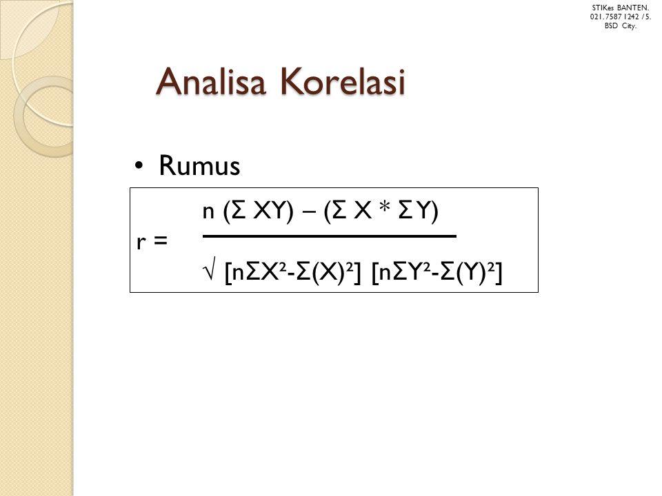 Analisa Korelasi Rumus n (Σ XY) – (Σ X * Σ Y) r =
