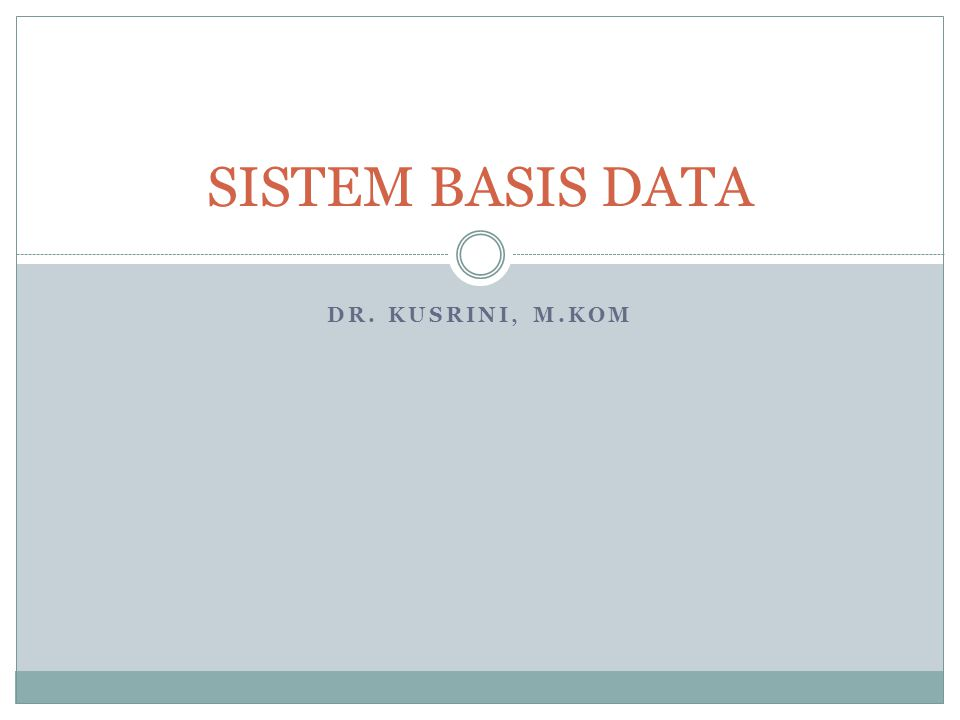SISTEM BASIS DATA Dr. Kusrini, M.Kom