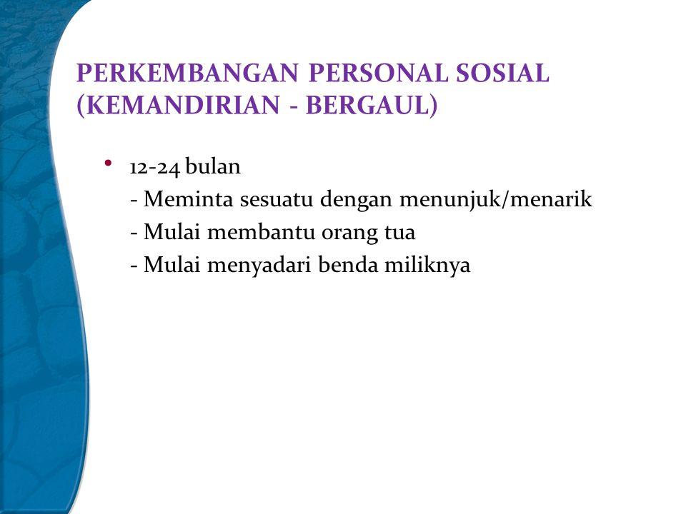PERKEMBANGAN PERSONAL SOSIAL (KEMANDIRIAN - BERGAUL)