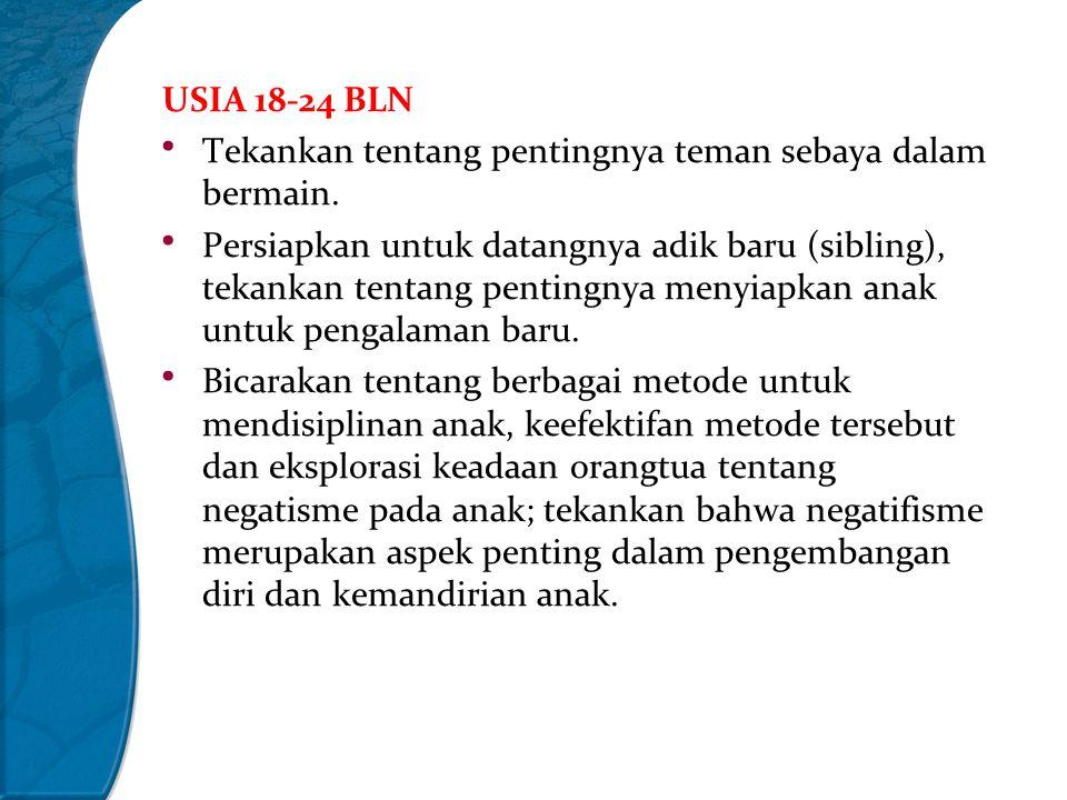 USIA 18-24 BLN Tekankan tentang pentingnya teman sebaya dalam bermain.