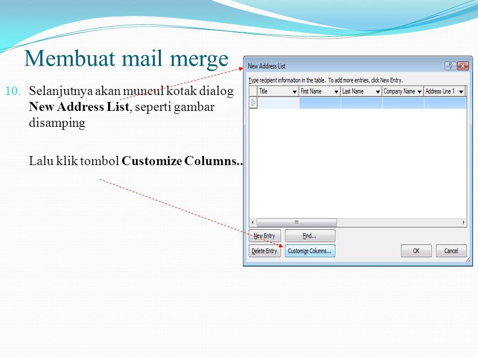 Membuat mail merge Selanjutnya akan muncul kotak dialog New Address List, seperti gambar disamping.