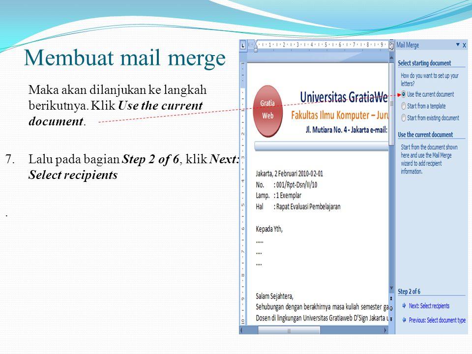 Membuat mail merge Maka akan dilanjukan ke langkah berikutnya. Klik Use the current document.
