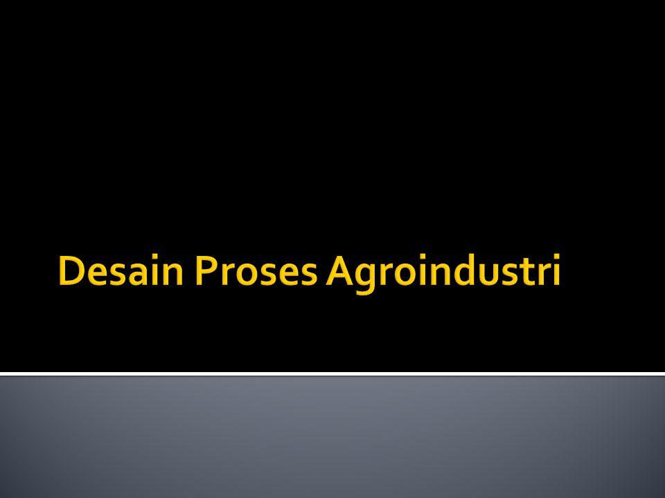 Desain Proses Agroindustri