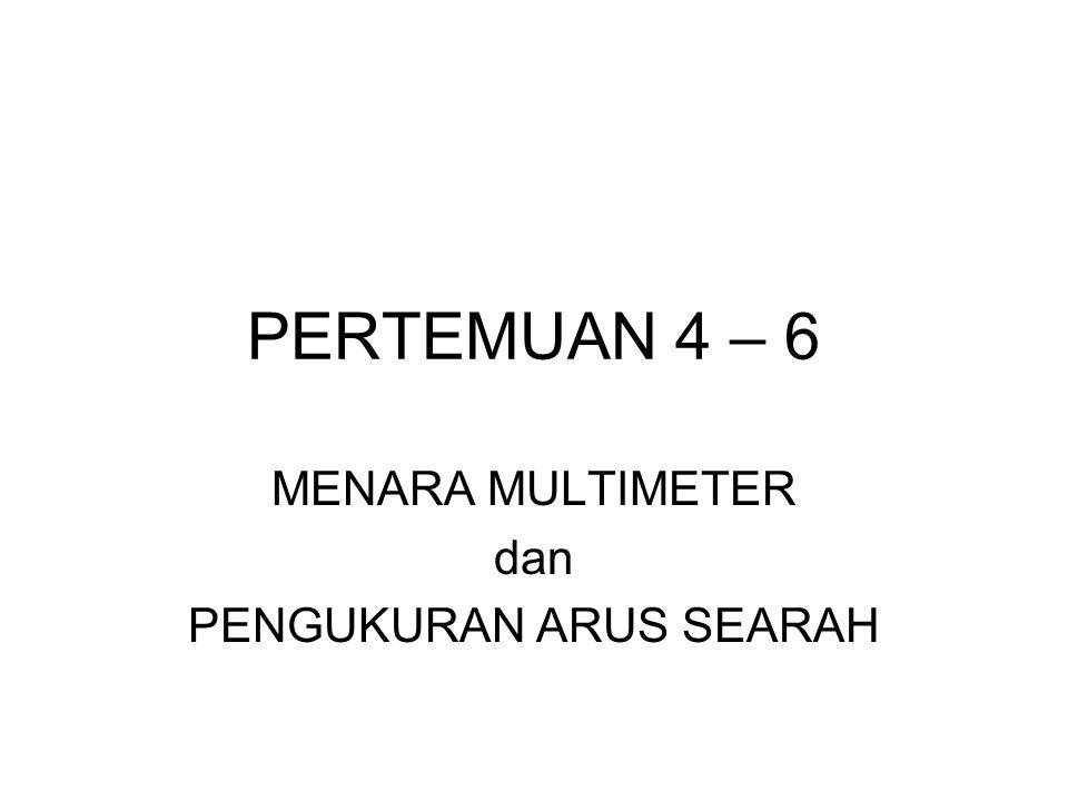 MENARA MULTIMETER dan PENGUKURAN ARUS SEARAH