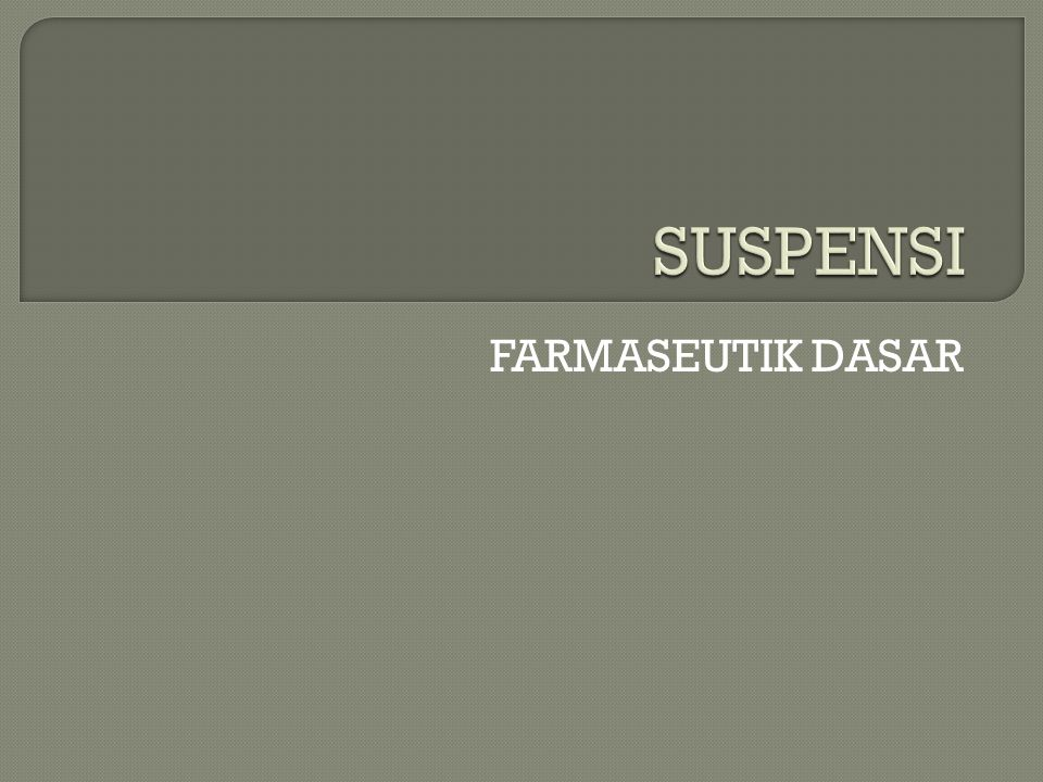 SUSPENSI FARMASEUTIK DASAR