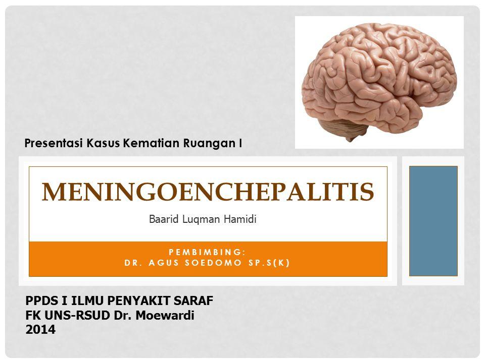 PEMBIMBING: dr. Agus Soedomo Sp.S(K)