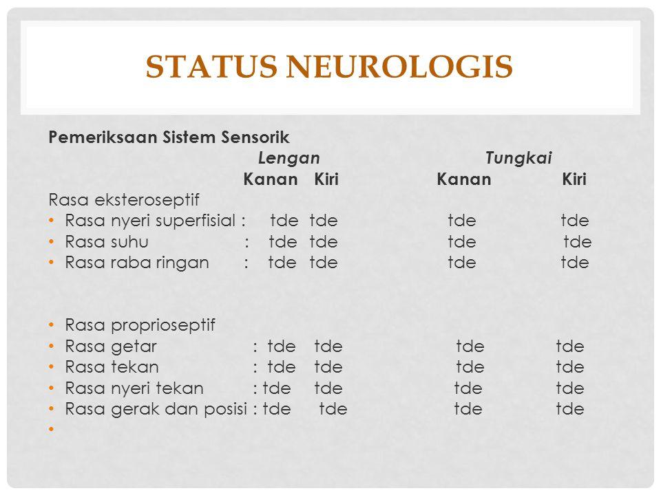 STATUS NEUROLOGIS Pemeriksaan Sistem Sensorik Lengan Tungkai