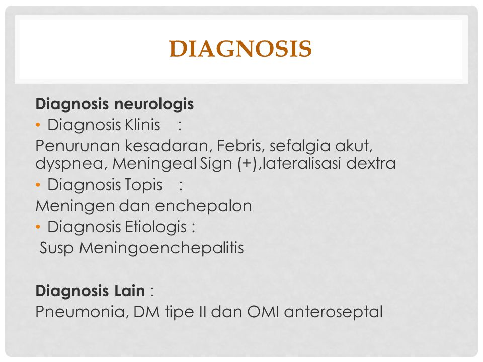 DIAGNOSIS Diagnosis neurologis Diagnosis Klinis :