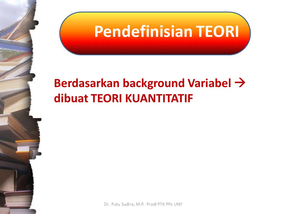 Berdasarkan background Variabel  dibuat TEORI KUANTITATIF