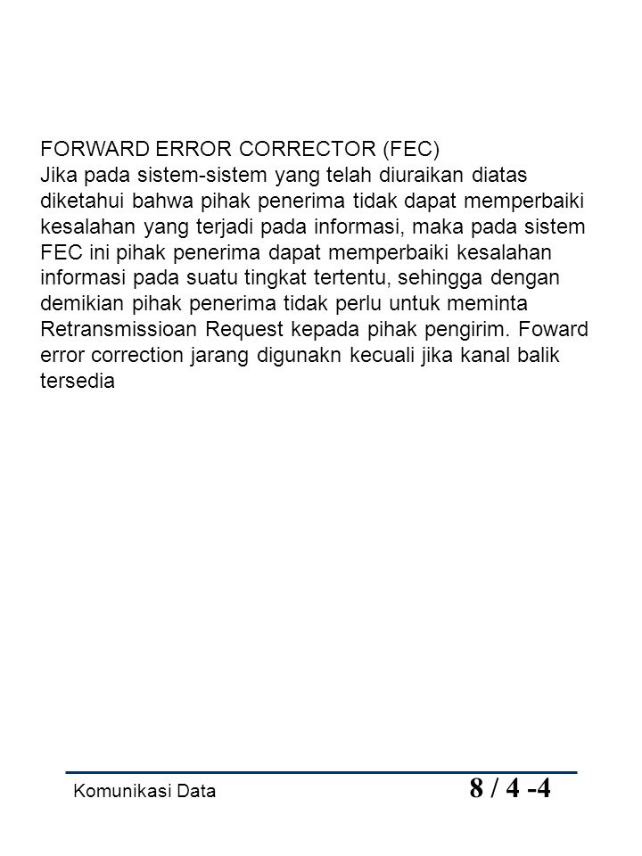 FORWARD ERROR CORRECTOR (FEC)