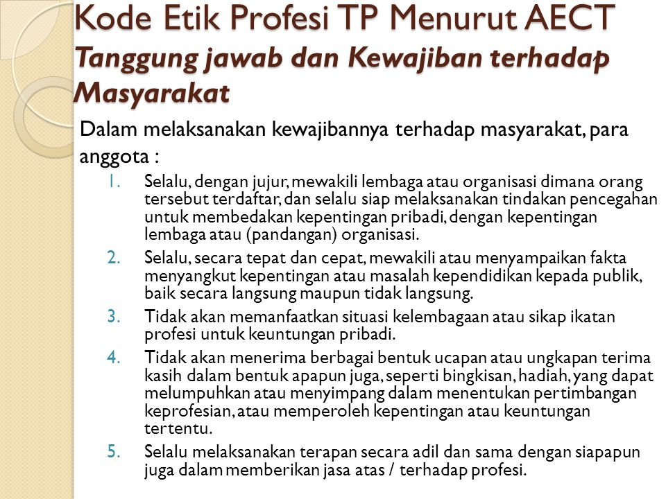 Kode Etik Profesi TP Menurut AECT Tanggung jawab dan Kewajiban terhadap Masyarakat