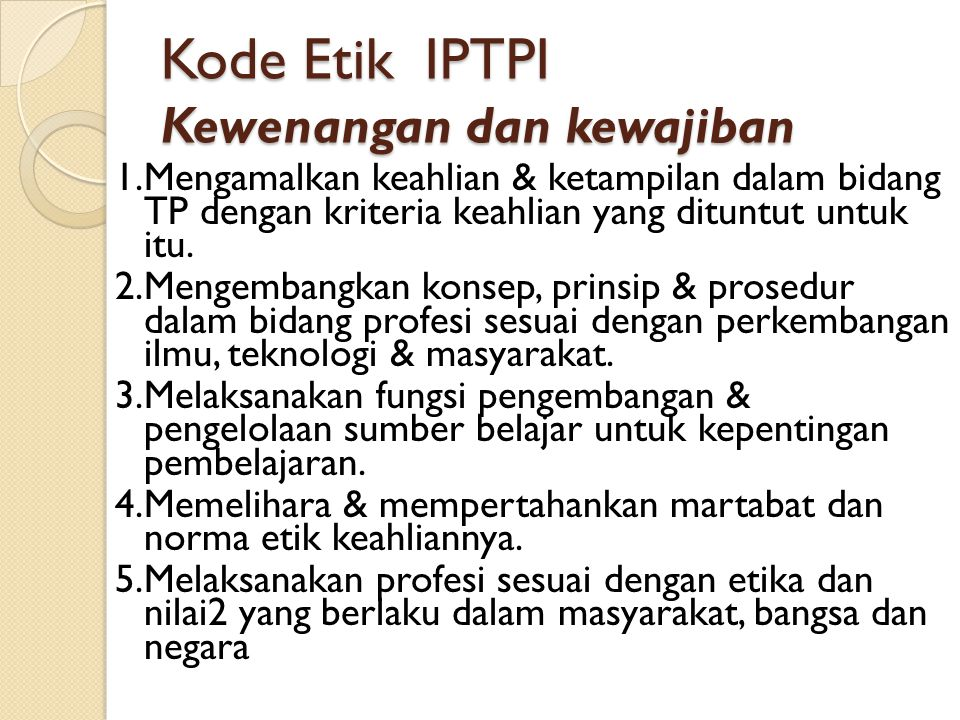 Kode Etik IPTPI Kewenangan dan kewajiban
