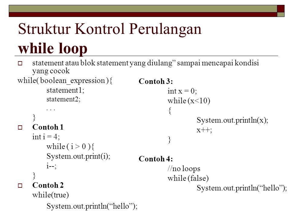 Struktur Kontrol Perulangan while loop