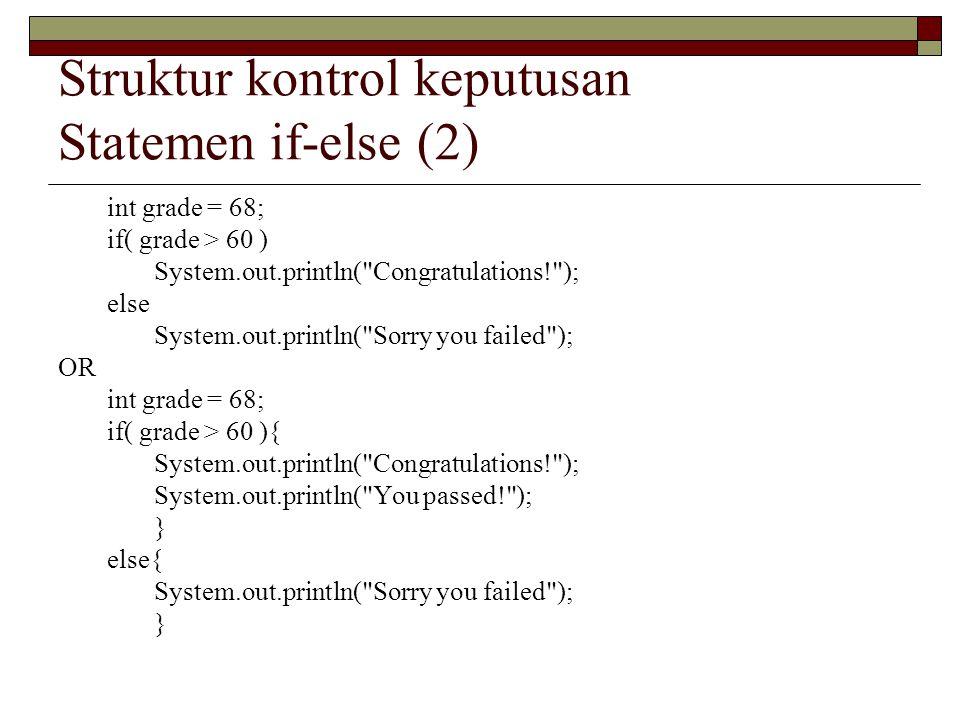 Struktur kontrol keputusan Statemen if-else (2)
