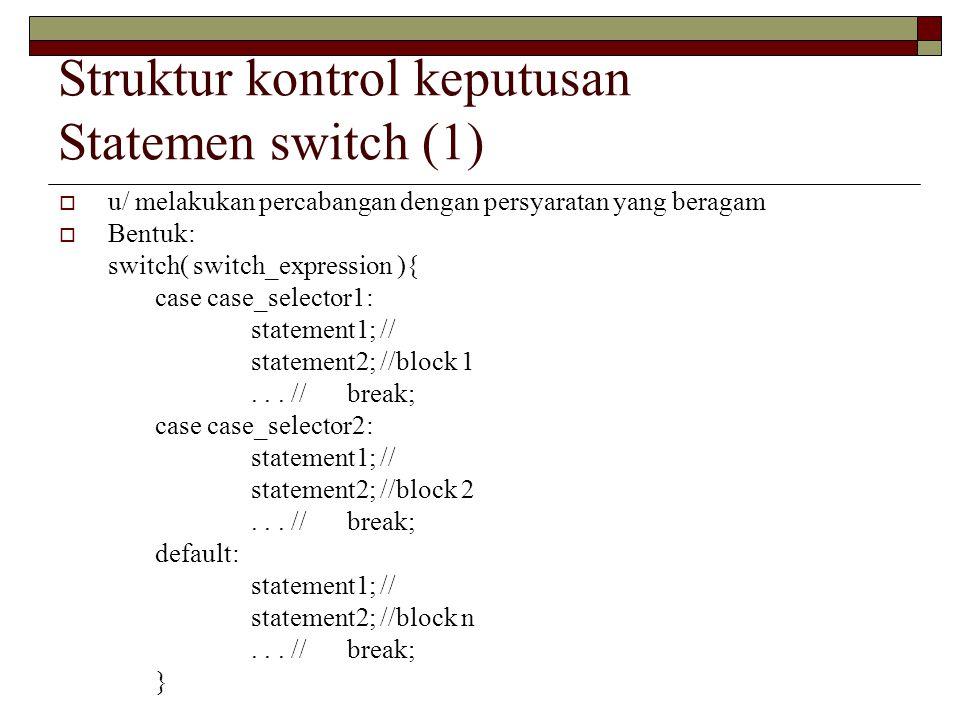 Struktur kontrol keputusan Statemen switch (1)
