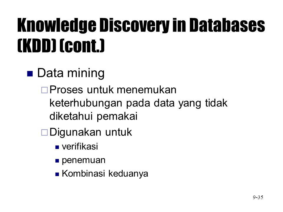 Knowledge Discovery in Databases (KDD) (cont.)