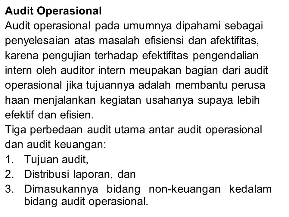 Audit Operasional Audit operasional pada umumnya dipahami sebagai. penyelesaian atas masalah efisiensi dan afektifitas,