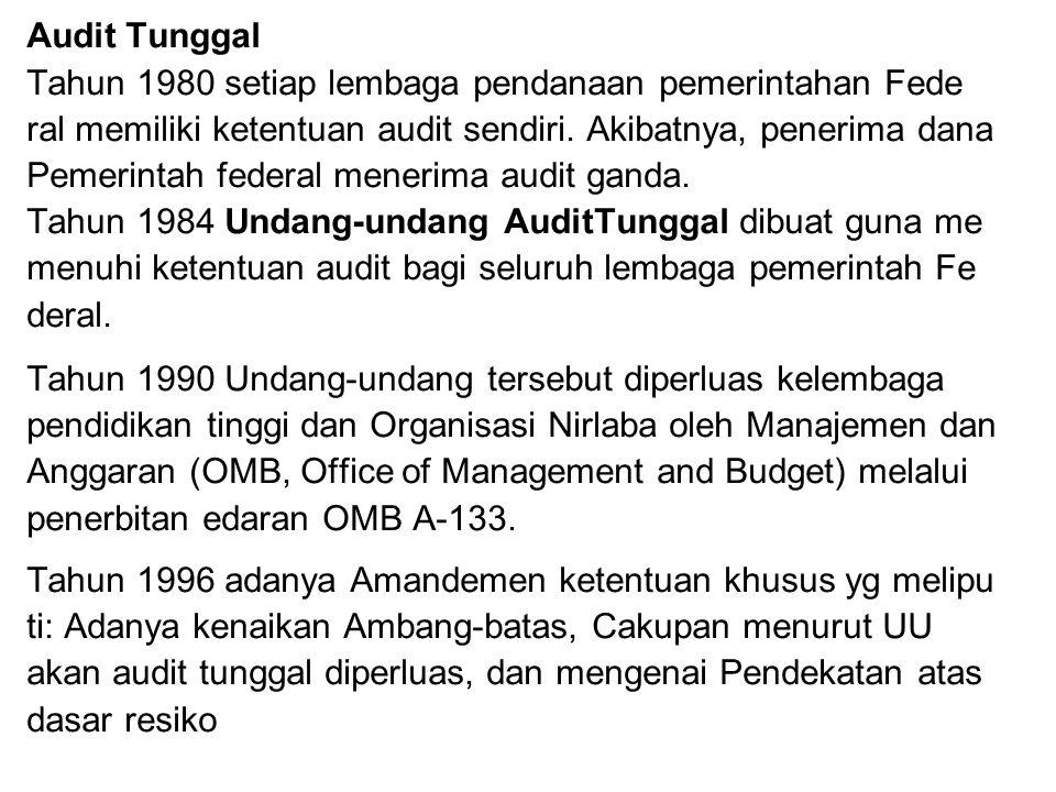 Audit Tunggal Tahun 1980 setiap lembaga pendanaan pemerintahan Fede. ral memiliki ketentuan audit sendiri. Akibatnya, penerima dana.