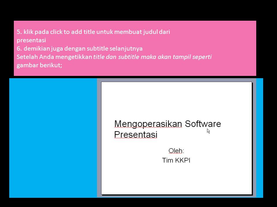 5. klik pada click to add title untuk membuat judul dari presentasi 6