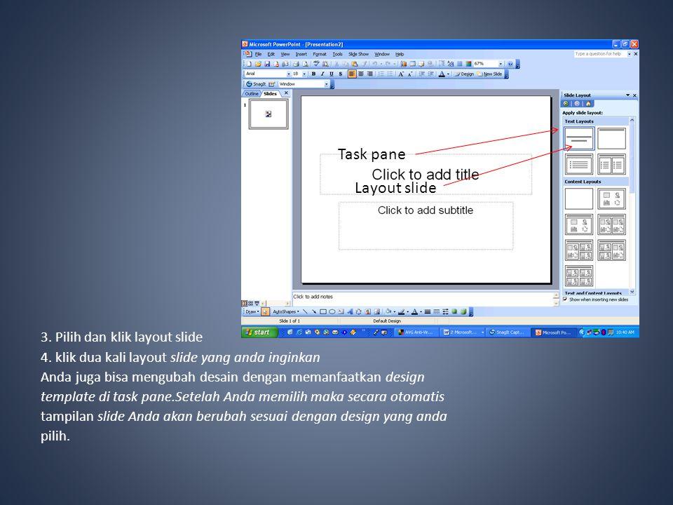 Task pane Layout slide 3. Pilih dan klik layout slide