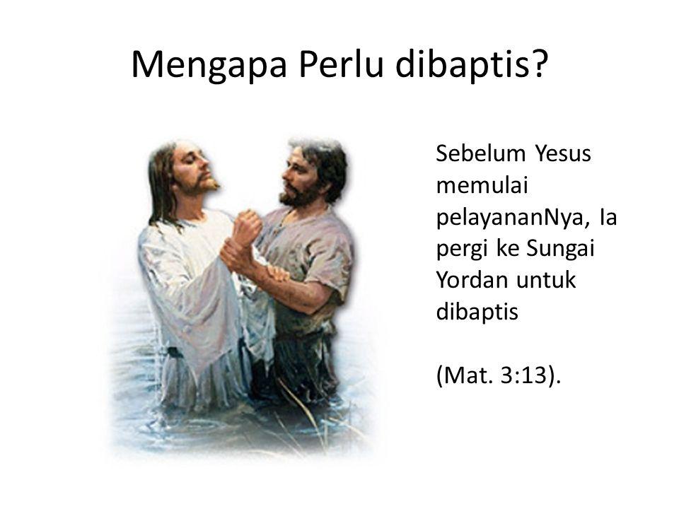 Mengapa Perlu dibaptis