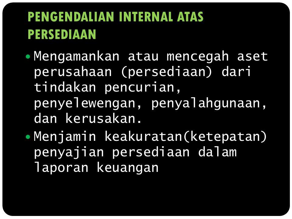 PENGENDALIAN INTERNAL ATAS PERSEDIAAN