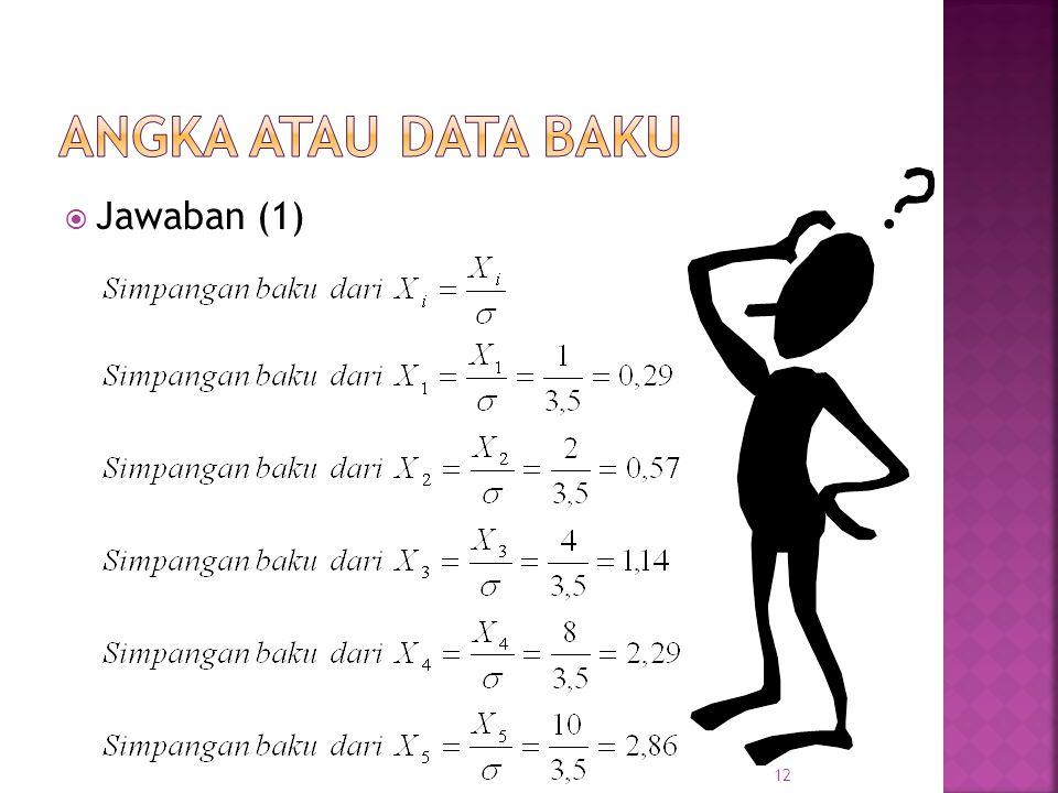 Angka atau data baku Jawaban (1)