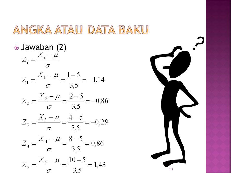 Angka atau data baku Jawaban (2)