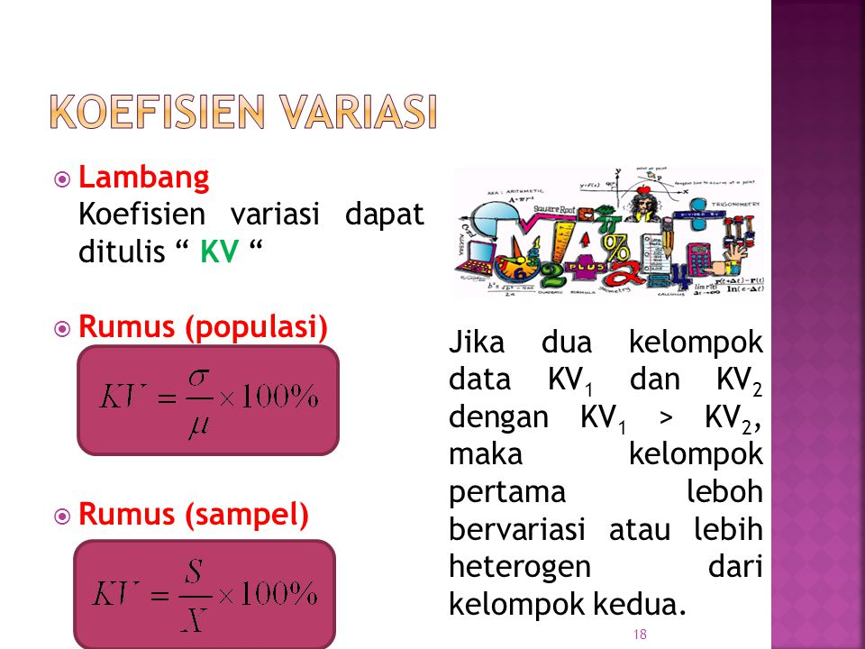 KOEFISIEN VARIASI Lambang Koefisien variasi dapat ditulis KV