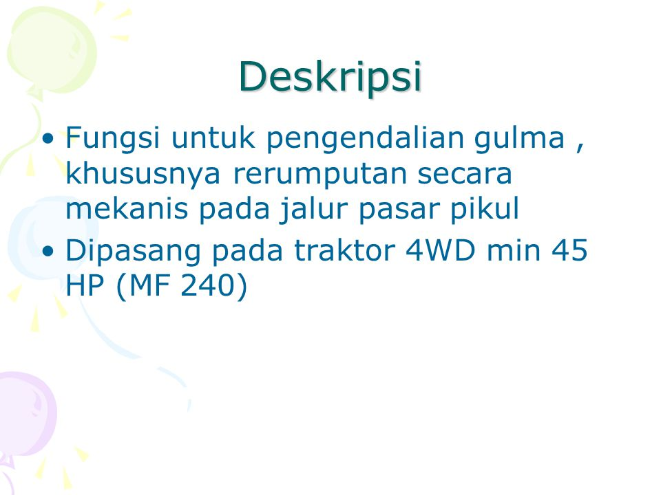 Deskripsi Fungsi untuk pengendalian gulma , khususnya rerumputan secara mekanis pada jalur pasar pikul.