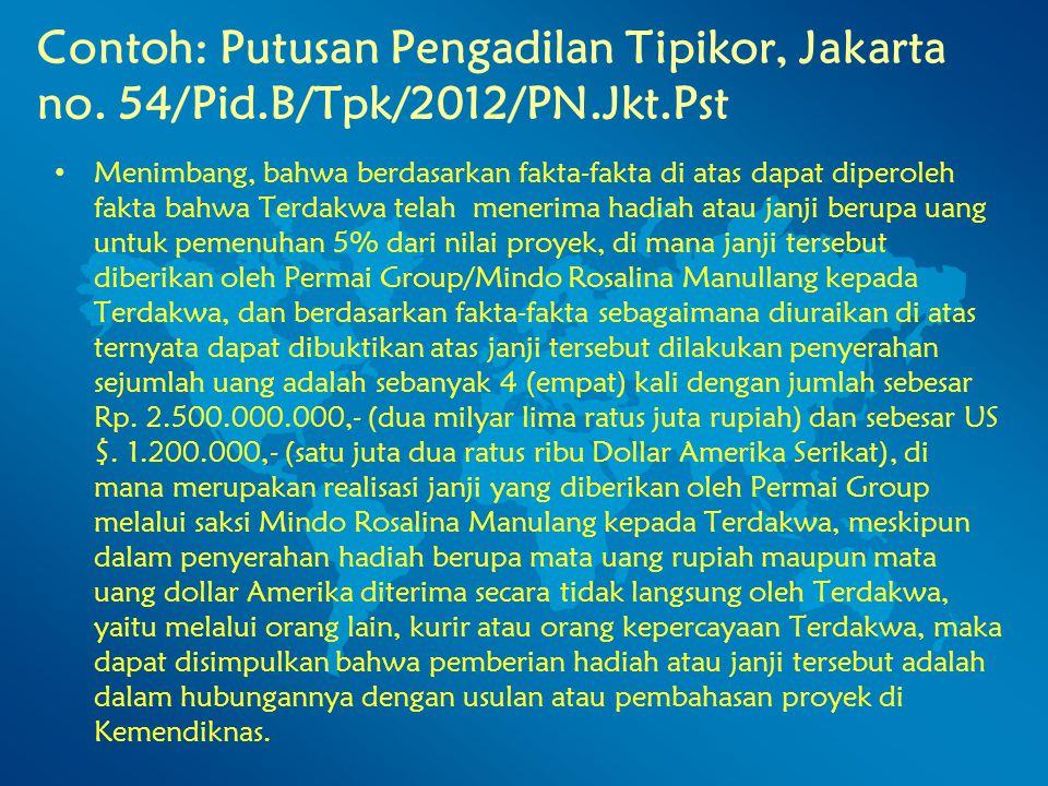 Contoh: Putusan Pengadilan Tipikor, Jakarta no. 54/Pid. B/Tpk/2012/PN