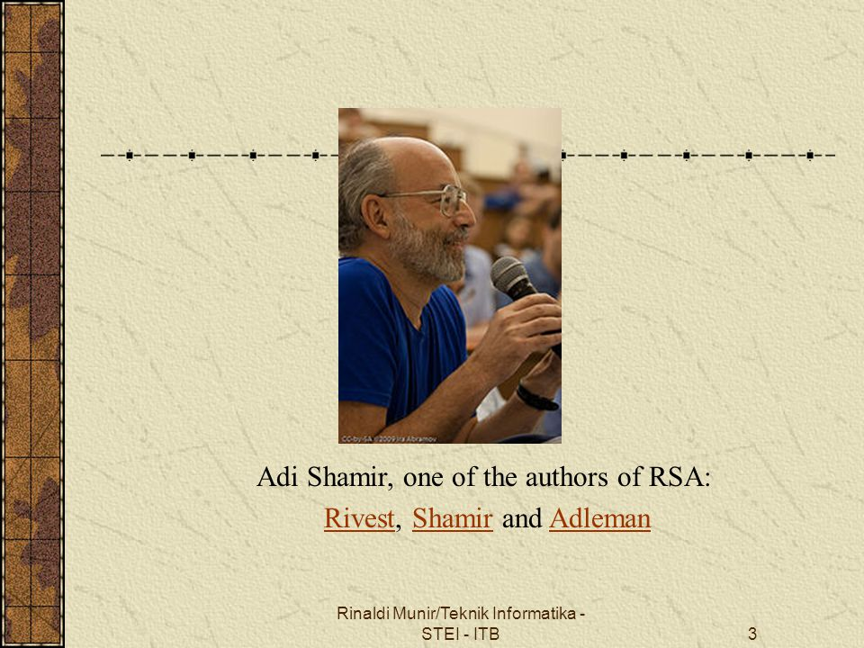 Adi Shamir, one of the authors of RSA: Rivest, Shamir and Adleman