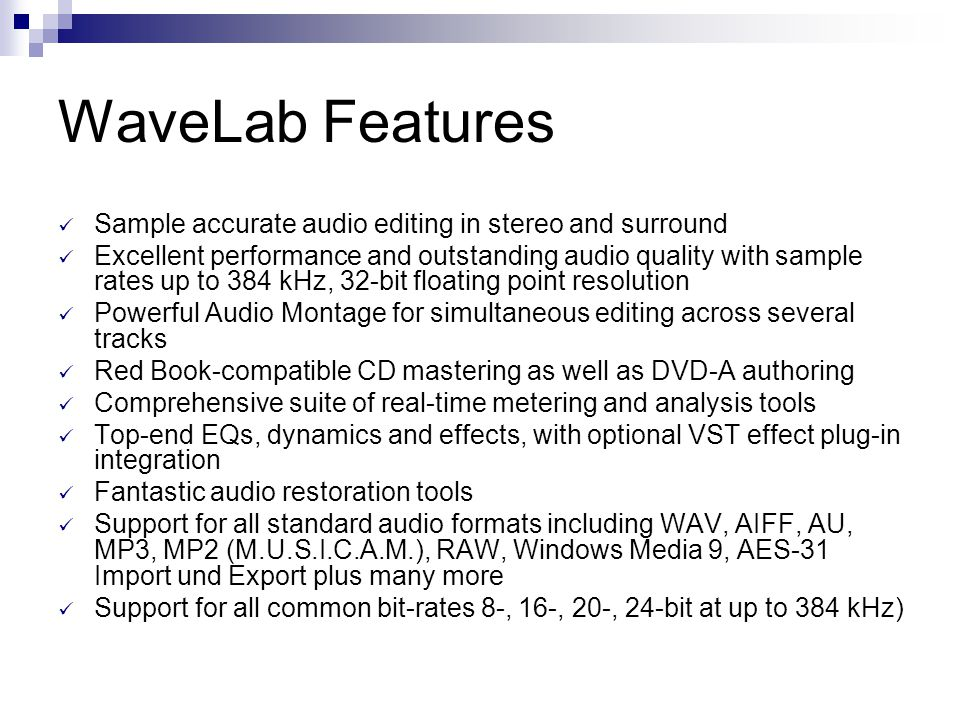 WaveLab Features Sample accurate audio editing in stereo and surround