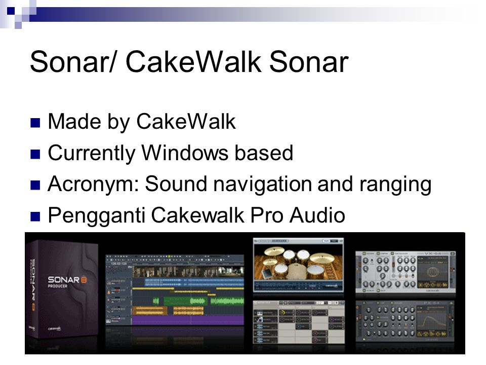 Sonar/ CakeWalk Sonar Made by CakeWalk Currently Windows based