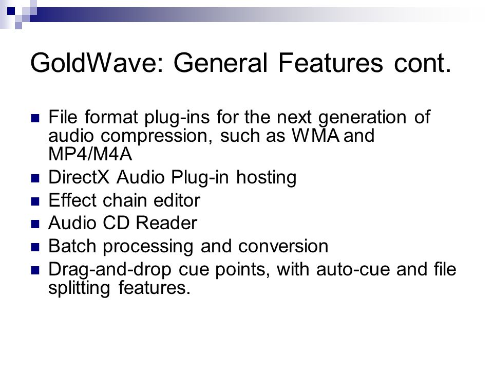 GoldWave: General Features cont.