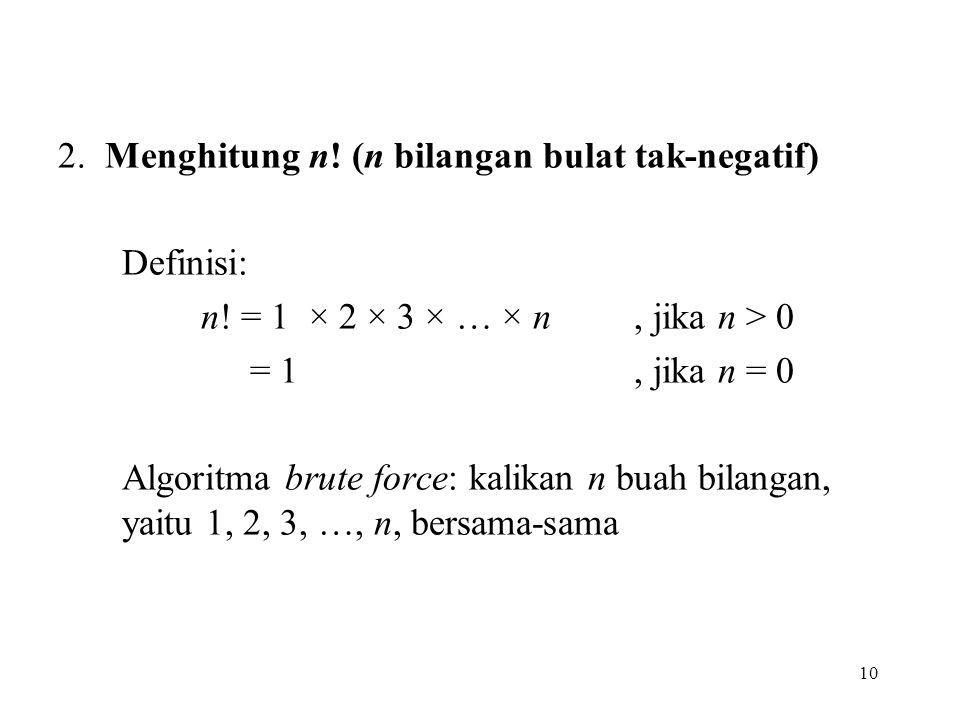 2. Menghitung n! (n bilangan bulat tak-negatif)