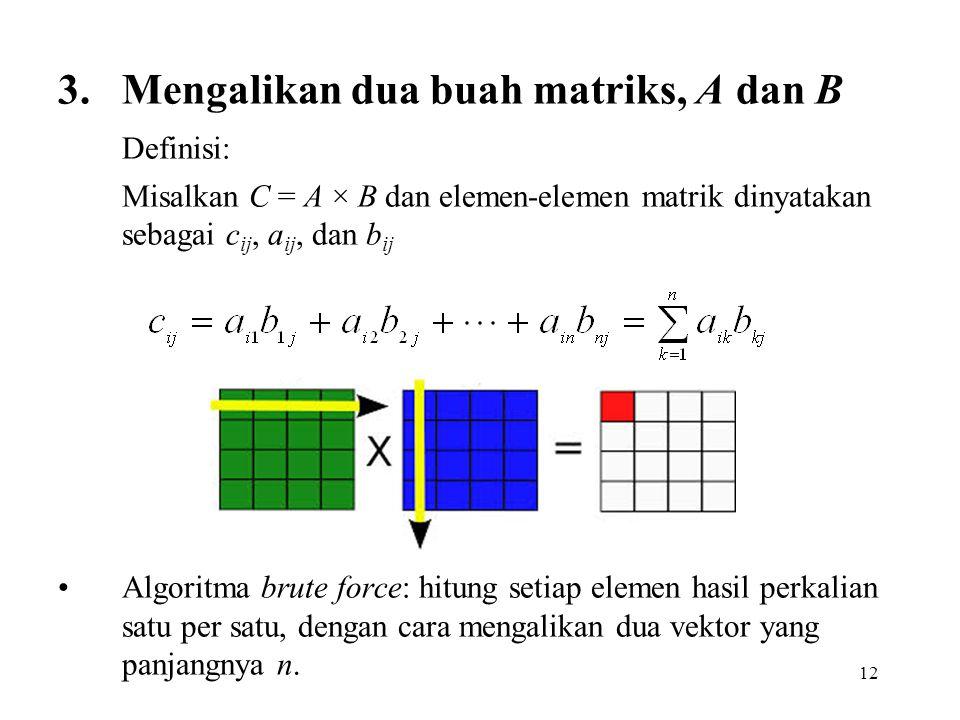 Mengalikan dua buah matriks, A dan B