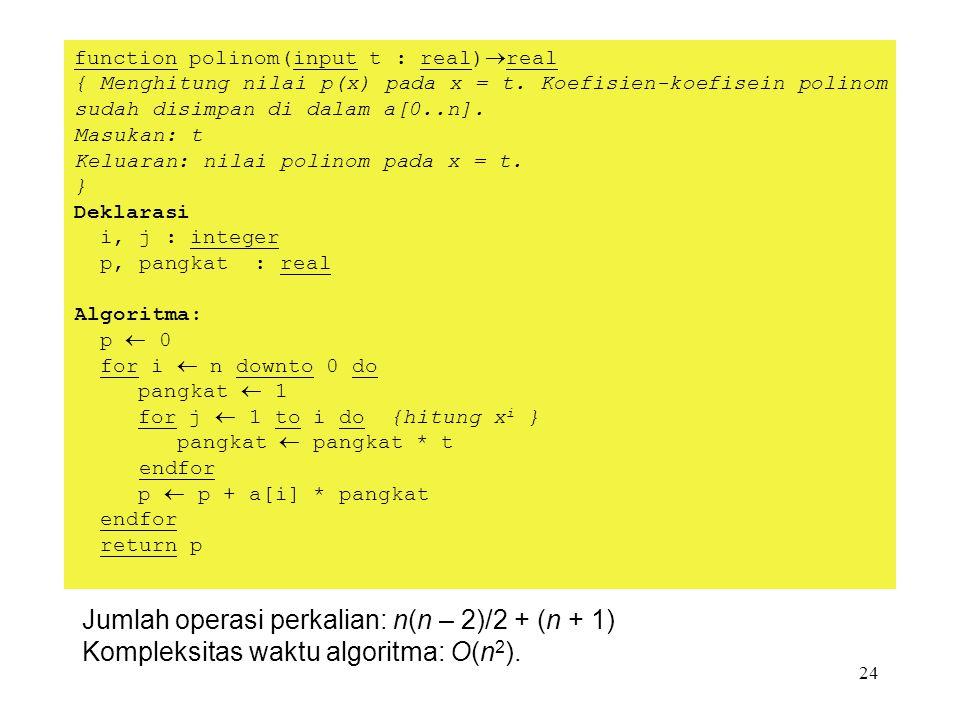 Jumlah operasi perkalian: n(n – 2)/2 + (n + 1)