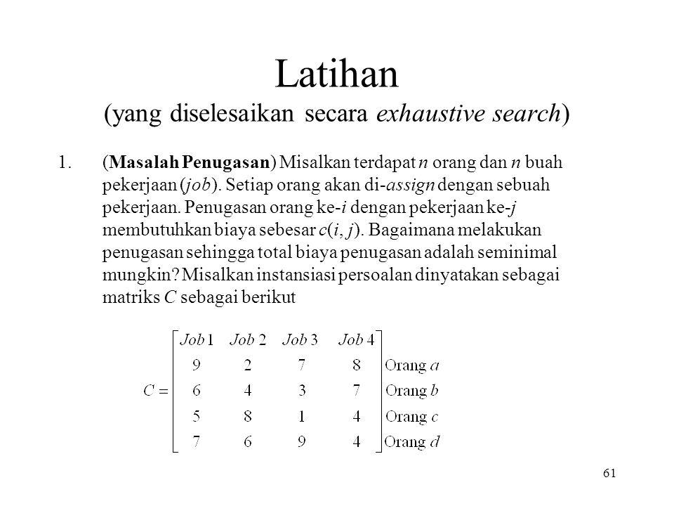 Latihan (yang diselesaikan secara exhaustive search)