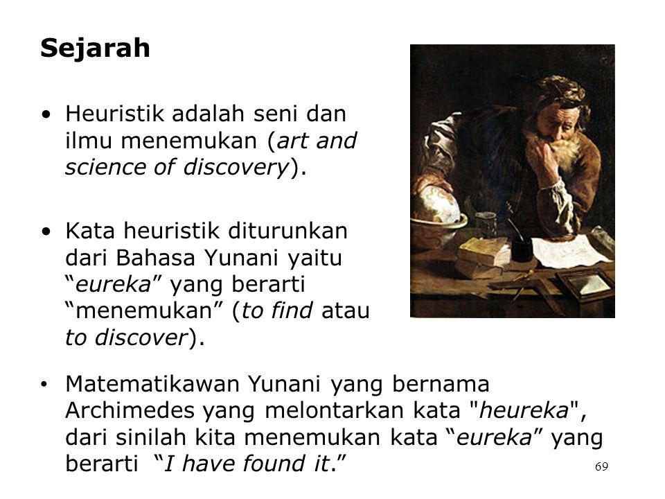 Sejarah Heuristik adalah seni dan ilmu menemukan (art and science of discovery).