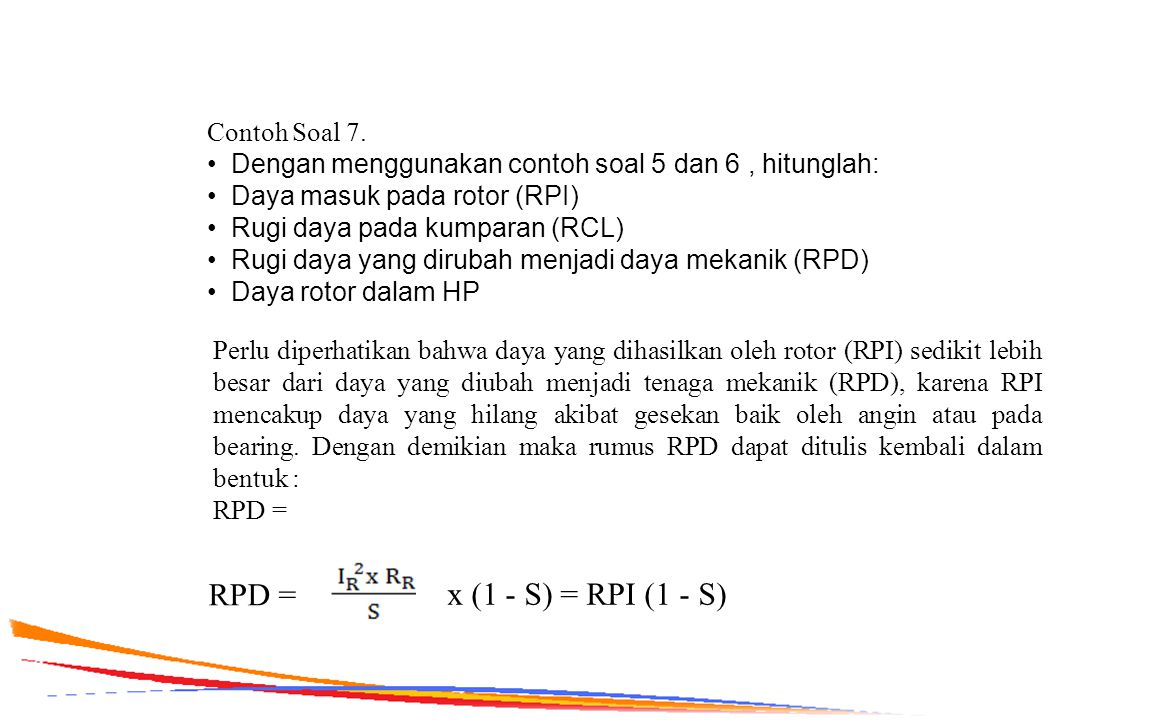 RPD = x (1 - S) = RPI (1 - S) Contoh Soal 7.