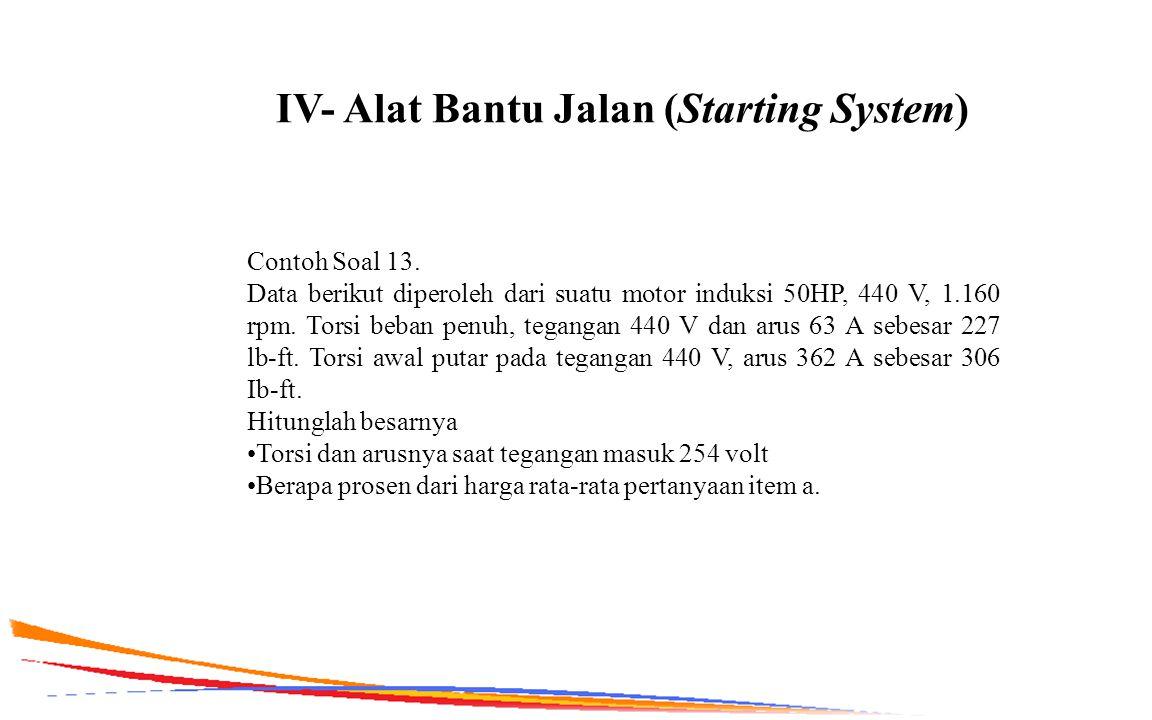 IV- Alat Bantu Jalan (Starting System)