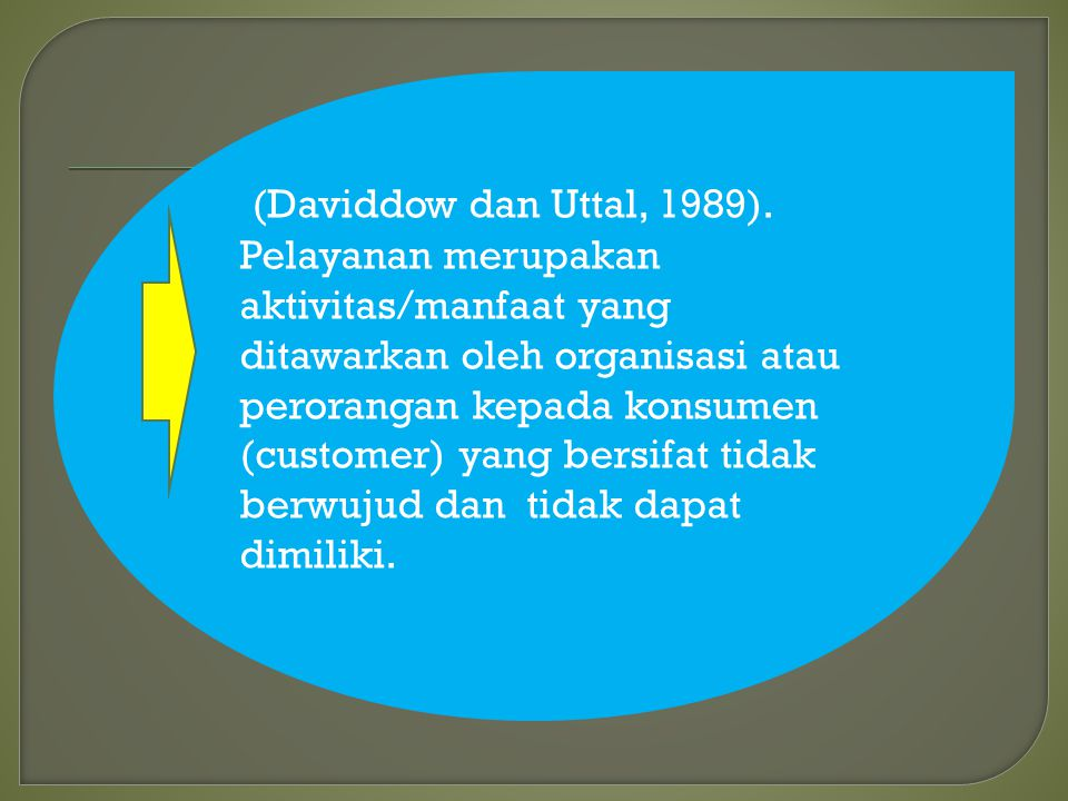 (Daviddow dan Uttal, 1989).